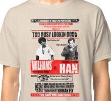 Enter the Dragon - Williams vs Han Classic T-Shirt