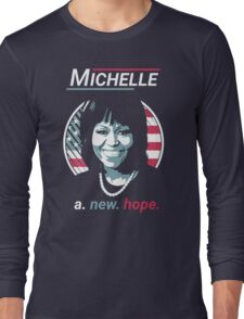 Michelle Obama -  A New Hope Long Sleeve T-Shirt