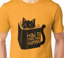 How To Train Your Human Cats Kittens Pussy Lovers Gift T-Shirt Unisex T-Shirt
