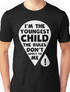 I'm the youngest Child - The Rules don't apply to me funny family T-Shirt Unisex T-Shirt