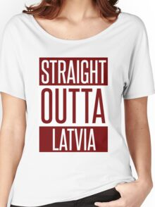 STRAIGHT OUTTA LATVIA Women's Relaxed Fit T-Shirt