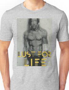 Lust for Life Unisex T-Shirt