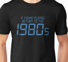 If Found Please Return To The 1980s Funny Unisex T-Shirt