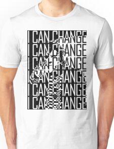 I CAN CHANGE Unisex T-Shirt