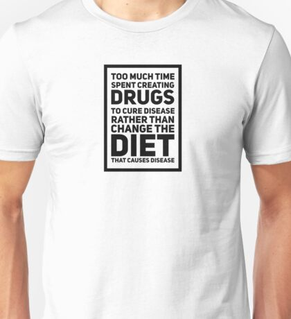 Too Much Time on Drugs Unisex T-Shirt
