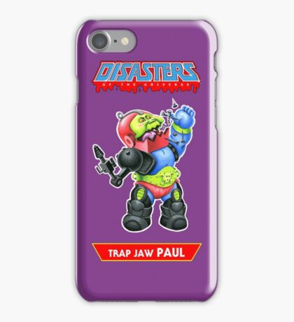 Disasters of the Universe - 7. Trap Jaw PAUL iPhone Case/Skin