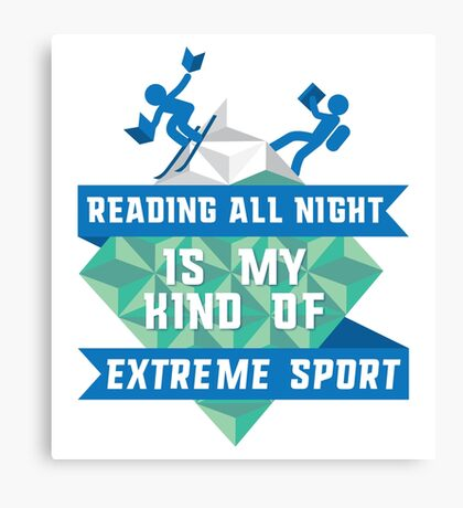 READING all night is my kind of extreme sport Canvas Print