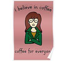 believe in coffee - daria Poster