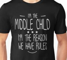 I'm the middle child i'm the reason shirt Unisex T-Shirt