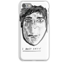 I Don't Know iPhone Case/Skin