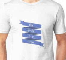 This world is so crazy Unisex T-Shirt