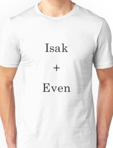 Isak + Even Unisex T-Shirt