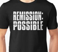 Remission Possible Unisex T-Shirt