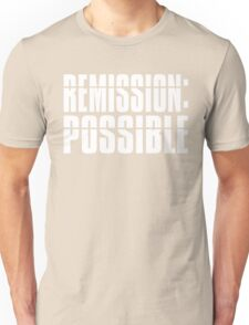 Remission Possible Unisex T-Shirt