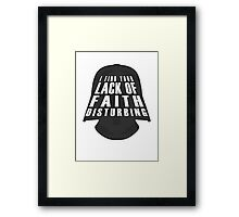 Lack Of Faith Framed Print