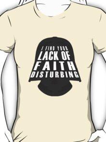 Lack Of Faith T-Shirt