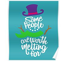 Some People Are Worth Melting For Snowman Christmas Design Poster