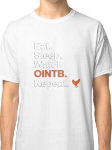 Eat, Sleep, Watch OITNB, Repeat {FULL} Classic T-Shirt