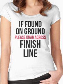 Drag Across Finish Line Funny Quote Women's Fitted Scoop T-Shirt