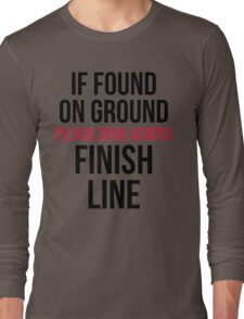 Drag Across Finish Line Funny Quote Long Sleeve T-Shirt