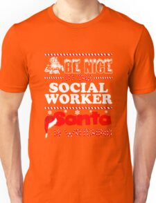Be Nice To The Social Worker Santa Is Watching Shirt Unisex T-Shirt