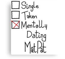 Mentally Dating MatPat Canvas Print