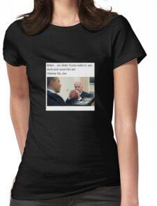 Joe Biden Funny Meme Obama T-Shirt Womens Fitted T-Shirt