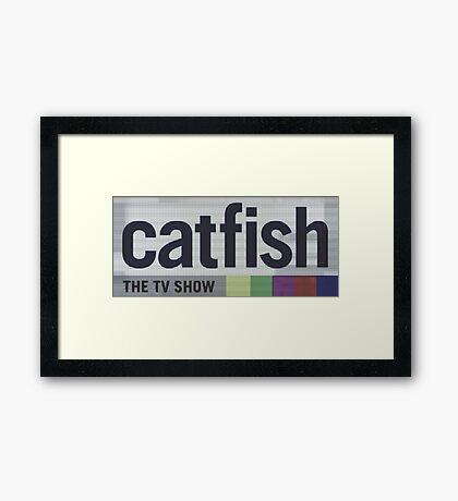 Catfish the TV Show Framed Print