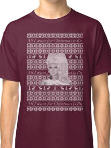 All I want for Christmas is Ru Classic T-Shirt