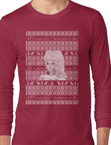 All I want for Christmas is Ru Long Sleeve T-Shirt
