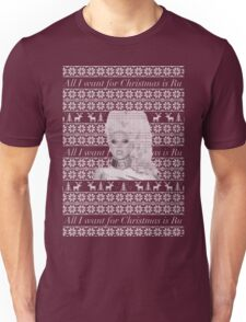 All I want for Christmas is Ru Unisex T-Shirt