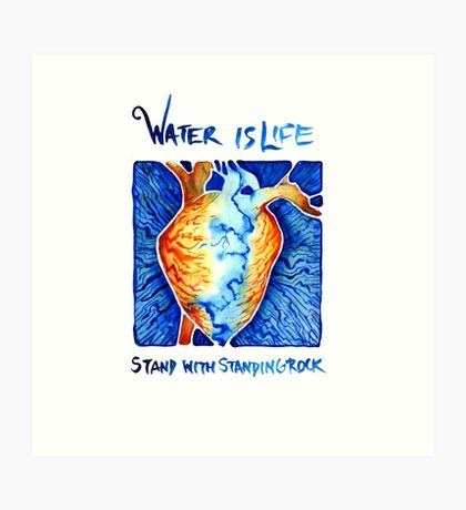Water is Life: Stand with Standing Rock Art Print