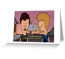 beavis and butthead shut up meme Greeting Card