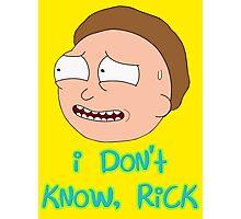 I Don't Know, Rick - Rick & Morty Design Photographic Print