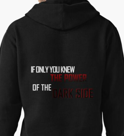 If Only You Knew The Power Of the Dark Side Pullover Hoodie
