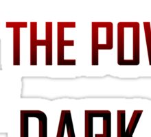 If Only You Knew The Power Of the Dark Side Sticker