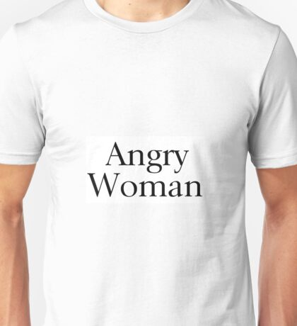 Angry Woman Unisex T-Shirt