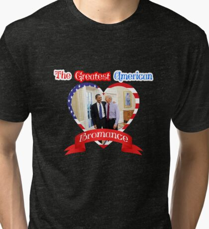 Joe Biden Barack Obama Greatest American Bromance Funny T-shirt Tri-blend T-Shirt