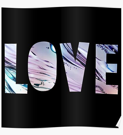 LOVE,water,black,blue shades, modern,trendy,typography,cool text Poster