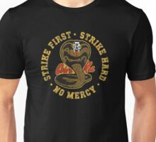 Cobra Kai - Strike First - Strike Hard - No Mercy - HD Distressed Variant 3 Unisex T-Shirt