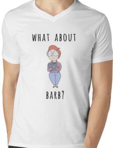What About Barb? Mens V-Neck T-Shirt