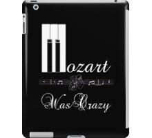 Mozart was Crazy iPad Case/Skin