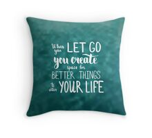 When you let go you create space for better things to enter your life.  Text on water swimming pool photo blur background. Throw Pillow