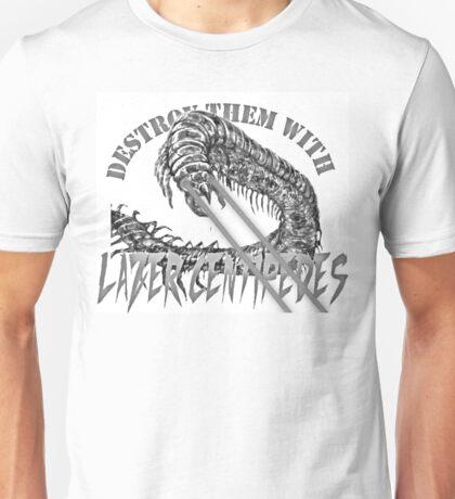 destroy them with lazer centipedes Unisex T-Shirt