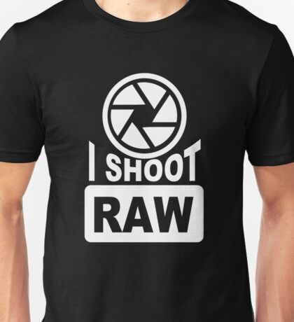 I Shoot Raw - Photography Camera Photograph Unisex T-Shirt