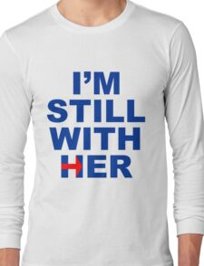 I'm still with her Long Sleeve T-Shirt