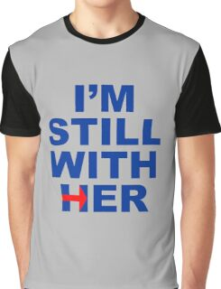 I'm still with her Graphic T-Shirt