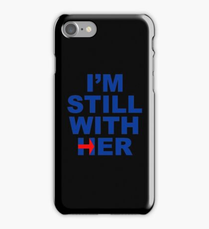 I'm still with her iPhone Case/Skin
