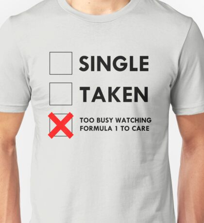 Single/Taken/Watching F1 Unisex T-Shirt