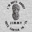 I'm Nuts About Jimmy - Carter 1976 Election Poster by warishellstore